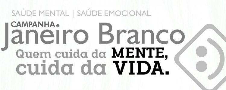 Janeiro Branco – Campanha em favor da sua saúde mental